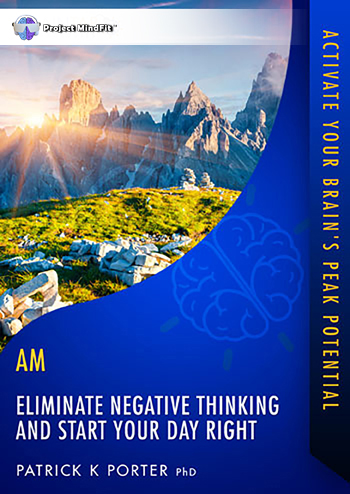AM04 - Eliminate Negative Thinking and Start Your Day Right