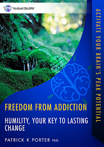 FA07 - Humility, Your Key To Lasting Change